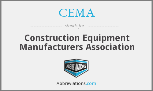 CEMA - Construction Equipment Manufacturers Association