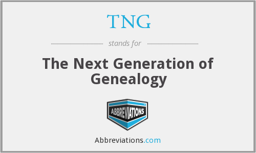 TNG - The Next Generation of Genealogy