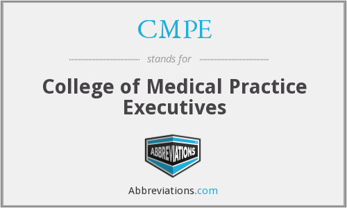 CMPE - College of Medical Practice Executives