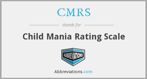CMRS - Child Mania Rating Scale