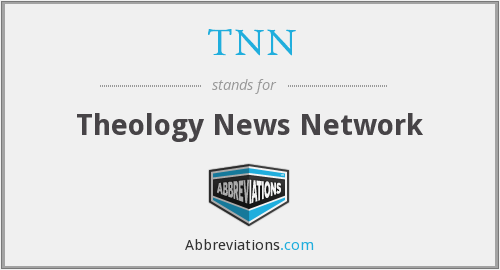 TNN - Theology News Network