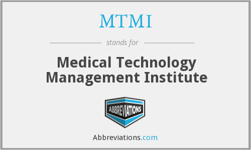 MTMI - Medical Technology Management Institute