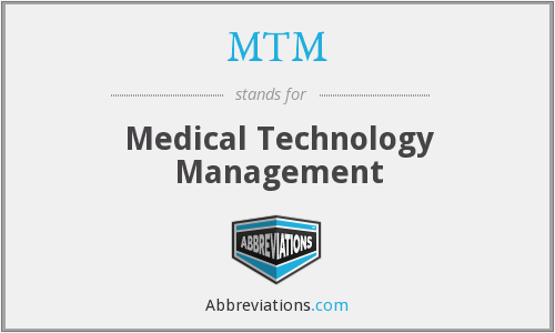 MTM - Medical Technology Management