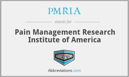 PMRIA - Pain Management Research Institute of America