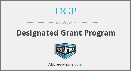 DGP - Designated Grant Program