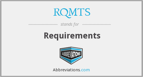 What does RQMTS stand for?