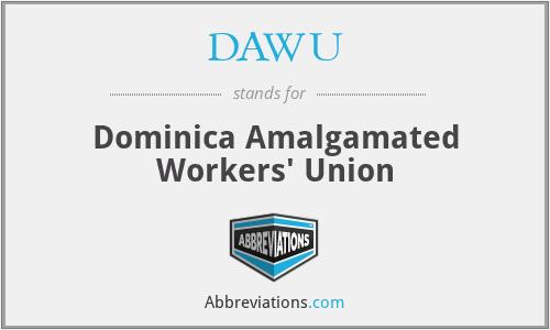 DAWU - Dominica Amalgamated Workers' Union