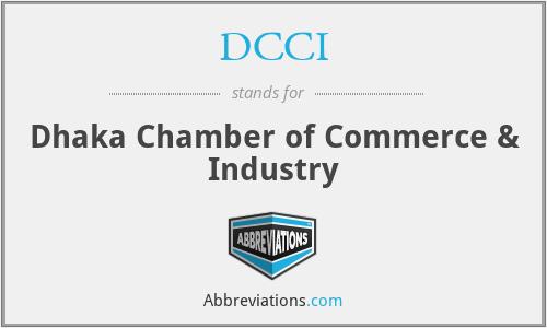 DCCI - Dhaka Chamber of Commerce & Industry
