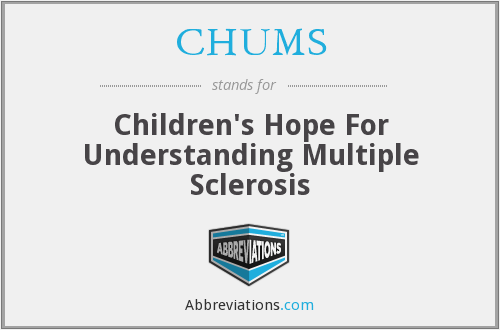 CHUMS - Children's Hope For Understanding Multiple Sclerosis