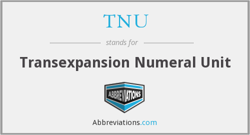 TNU - Transexpansion Numeral Unit
