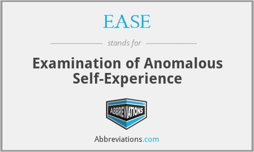 EASE - Examination of Anomalous Self-Experience