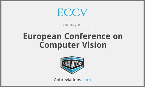 ECCV - European Conference on Computer Vision