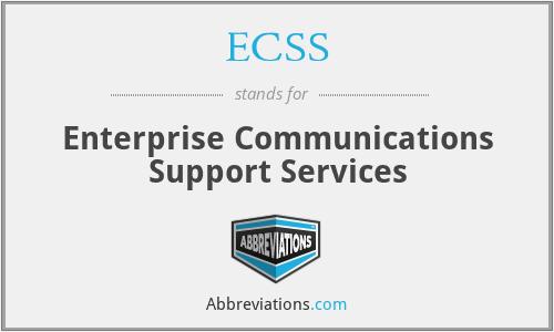 ECSS - Enterprise Communications Support Services