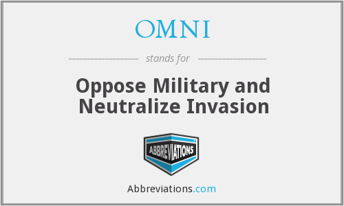 OMNI - Oppose Military and Neutralize Invasion