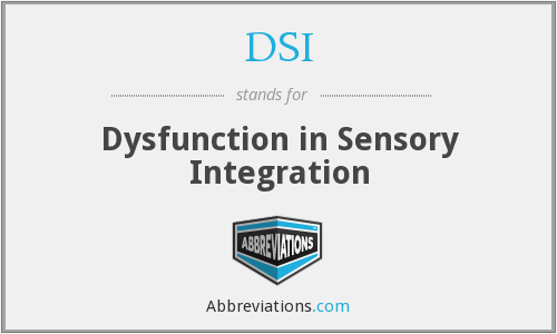 DSI - Dysfunction in Sensory Integration
