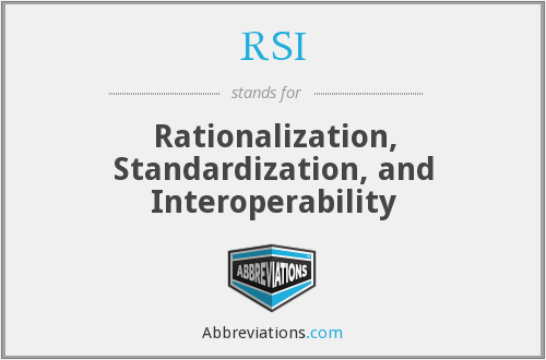 RSI - Rationalization, Standardization, and Interoperability