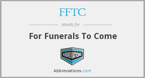 FFTC - For Funerals To Come