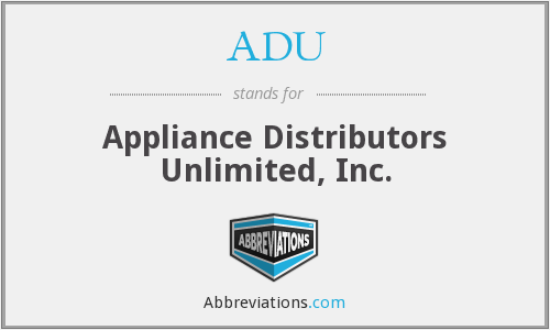 ADU - Appliance Distributors Unlimited, Inc.