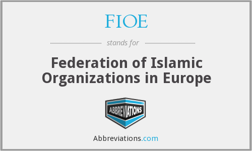 FIOE - Federation of Islamic Organizations in Europe
