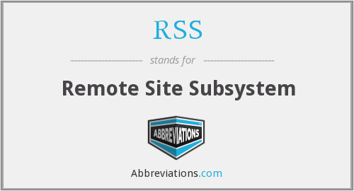 RSS - Remote Site Subsystem