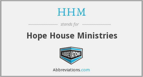 HHM - Hope House Ministries