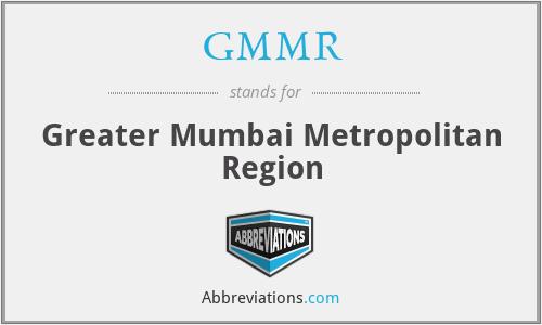 GMMR - Greater Mumbai Metropolitan Region