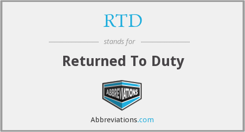 RTD - Returned To Duty