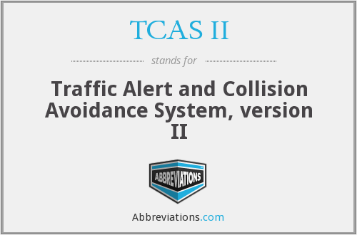 TCAS II - Traffic Alert and Collision Avoidance System, version II