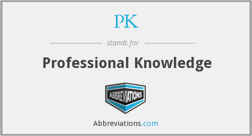 PK - Professional Knowledge