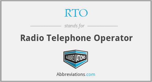 RTO - Radio Telephone Operator