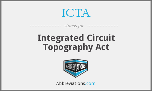 ICTA - Integrated Circuit Topography Act