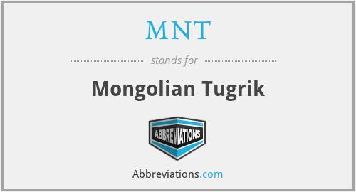 MNT - Mongolian Tugrik