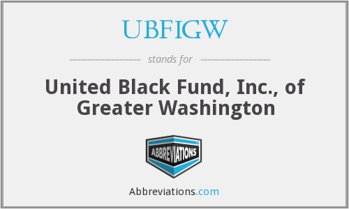 UBFIGW - United Black Fund, Inc., of Greater Washington