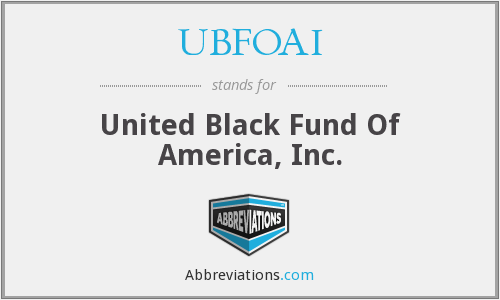 UBFOAI - United Black Fund Of America, Inc.