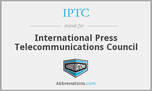 IPTC - International Press Telecommunications Council