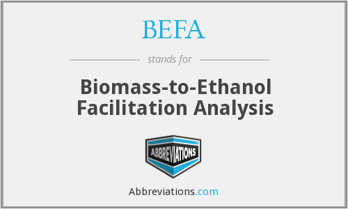 BEFA - Biomass-to-Ethanol Facilitation Analysis