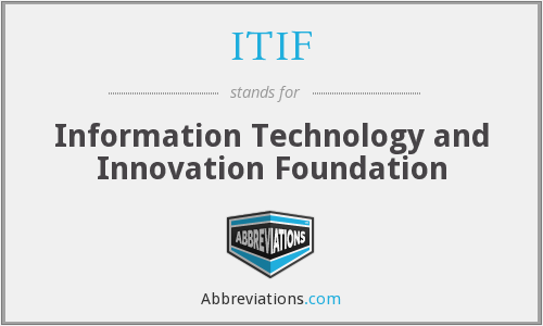 What does ITIF stand for?