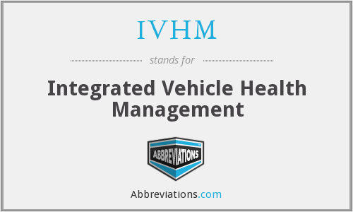 IVHM - Integrated Vehicle Health Management