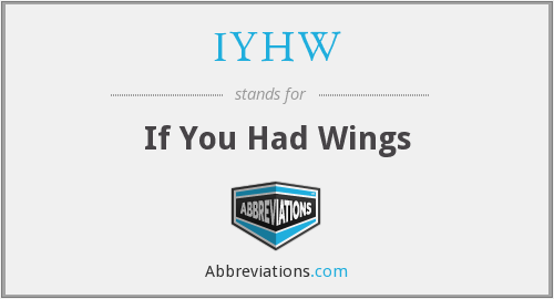 What does IYHW stand for?