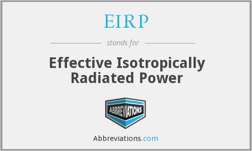 EIRP - Effective Isotropically Radiated Power