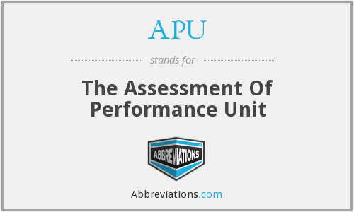 APU - The Assessment Of Performance Unit