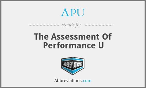 APU - The Assessment Of Performance U