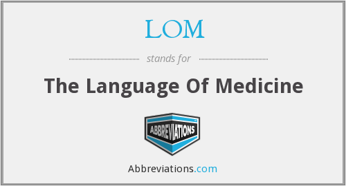 LOM - The Language Of Medicine