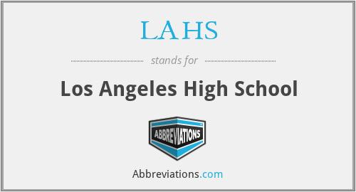 LAHS - Los Angeles High School