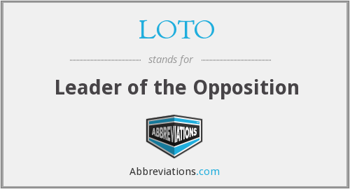 LOTO - Leader of the Opposition