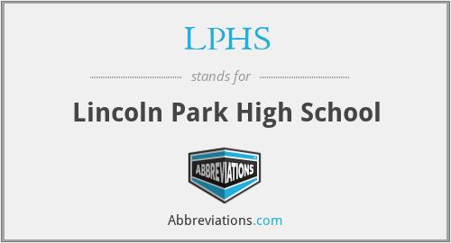 LPHS - Lincoln Park High School