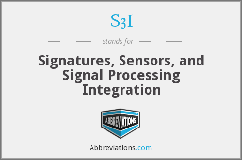 S3I - Signatures, Sensors, and Signal Processing Integration