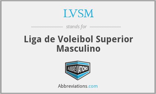 LVSM - Liga de Voleibol Superior Masculino