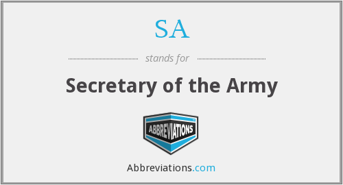 SA - Secretary of the Army