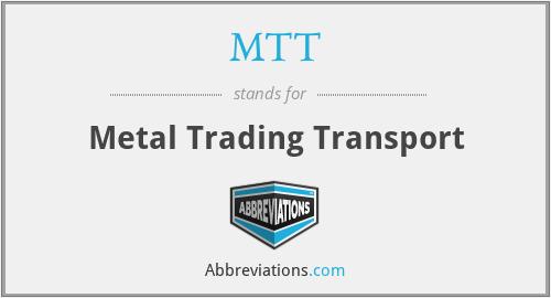 MTT - Metal Trading Transport